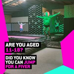Jump inc £5 admission for 11 - 18 years old Mon -Fri Leeds, Sheff + more