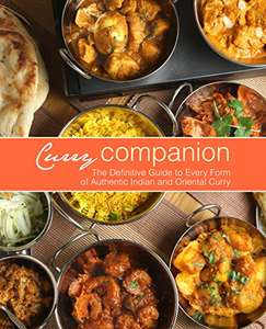 Curry Companion: The Definitive Guide to Every Form of Authentic Indian and Oriental Curry Kindle Edition  - Free Download @ Amazon