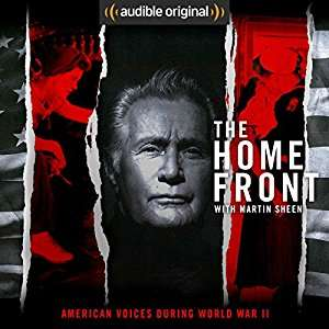 Free Audible Audiobook The Home Front: Life in America During World War II read by Martin Sheen
