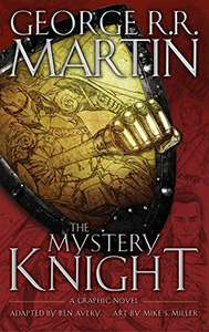 The Mystery Knight: A Graphic Novel by George R.R. Martin £1.99 on Kindle @ Amazon