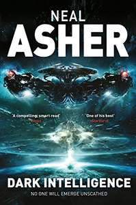 Book 1 of the Transformation series from Neal Asher - cracking !  Dark Intelligence (Transformation Novel 1) Kindle Edition £1.19 @ Amazon