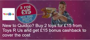 New to Quidco? Buy 2 toys for £15 from Toys R Us and get £15 bonus cashback to cover the cost
