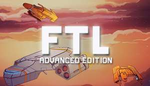 [Steam] FTL: Faster Than Light (Advanced Edition) - £1.74 - Humble Store
