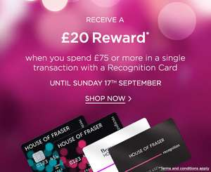 House of Fraser, Spend £75 with a Recognition Card or on a Recognition Account Card in one go, get £20 back in Points