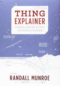 Thing Explainer: Complicated Stuff in Simple Words Hardcover £3.99 (Prime / £6.98 non Prime) @ Amazon