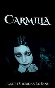 Classic Gothic Vampire Horror - Joseph Sheridan Le Fanu -  Carmilla Kindle Edition  - Free Download @ Amazon  -    *******    Plus    [ Audiobook Link In Comments]  **************