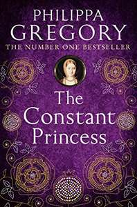 Philippa Gregory - The Constant Princess 99p on Amazon Kindle