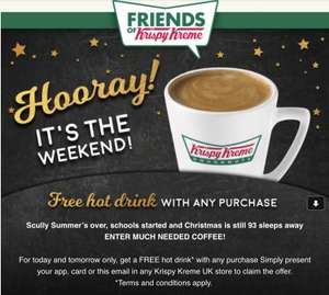 FREE small hot drink with any purchase @ Krispy Kreme valid on Saturday and Sunday's only from 10th September – 8th October 2017)