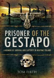 Prisoner of the Gestapo: A Memoir of Survival and Captivity in Wartime Poland Kindle Edition 99p @ Amazon
