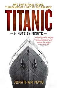 Jonathan Mayo: Minute by Minute Kindle Books (Titanic, D-Day, Hitler's Last Day, Assassination of JFK) 99p each @ Amazon
