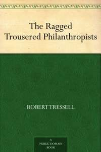The Ragged Trousered Philanthropists - free Kindle/ Amazon