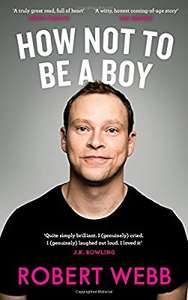 Robert Webb - How Not To Be A Boy (Hardback) £4.99 (Prime) / £7.98 (non Prime) at Amazon