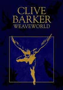 Weaveworld by Clive Barker 99p on Kindle @ Amazon