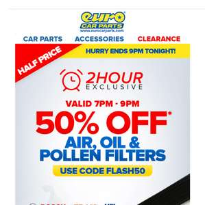 Euro Car Parts 50% off service parts tonight 7-9PM