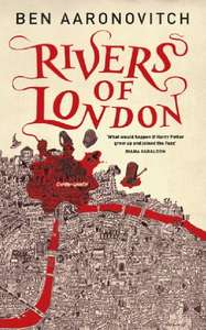 Rivers of London (PC Grant #1) by Ben Aaronovitch 99p on Kindle @ Amazon