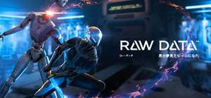 Raw Data VR Steam (Oclulus/Vive) 25% off launch discount - £22.49