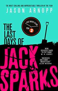 Kindle ebook: The Last Days of Jack Sparks by Jason Arnopp - 99p