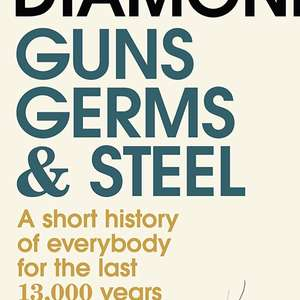 Guns Germs & Steel. A Short History Of Everyone. Kindle Ed. Was £10.99 now 99p @ amazon