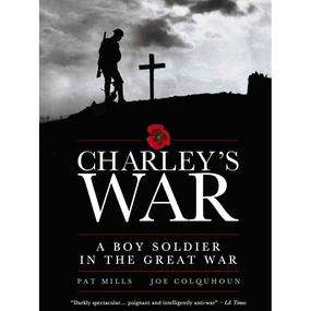 Charley's War: A Boy Soldier in the Great War [Graphic novel] £4.99 plus £1 postage and packing @ Forbidden Planet.com