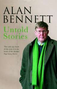 Untold Stories by Alan Bennett. Kindle Edition £1.99 @ Amazon