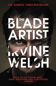 The Blade Artist - Irvine Welsh - 99p Kindle/Apple