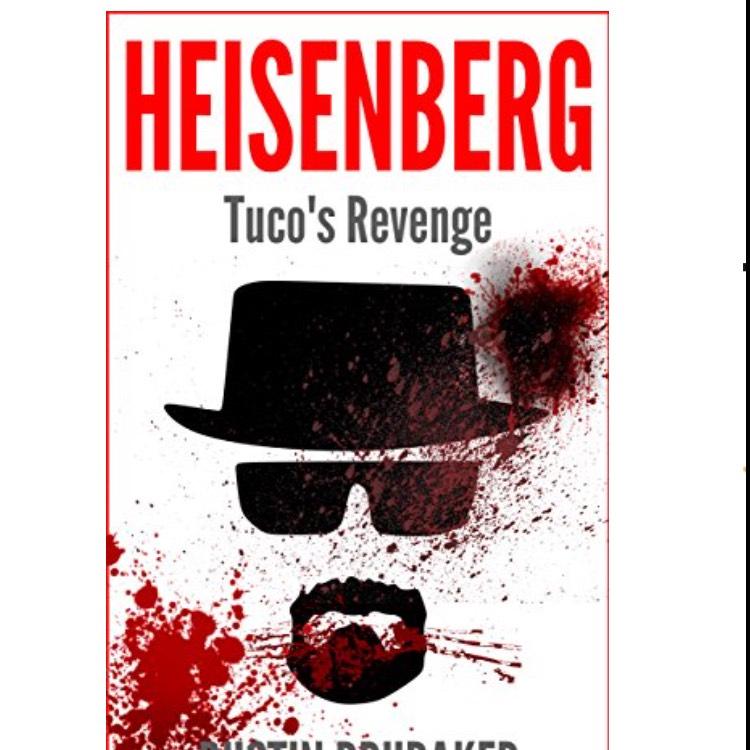 Breaking Bad: Heisenberg - Tuco's Revenge - Free Kindle Book on Amazon
