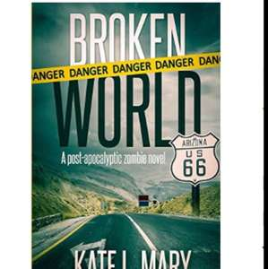 Free Kindle Book on Amazon - Broken World by Kate Mary - Zombie