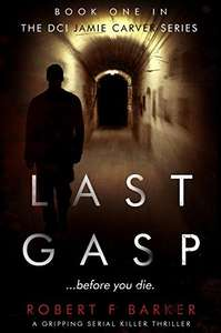 Cracking Thriller - LAST GASP; A Gripping Serial Killer Thriller: The DCI Jamie Carver Series Book#1 Kindle Edition  - Free Download @ Amazon
