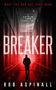 Free Kindle Ebook:  Breaker: (Charlie Cobb Book #1: Gripping Crime Thriller Series) {Kindle} @ Amazon