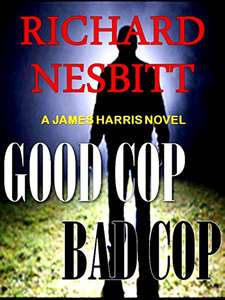 Save £17.98   on a Top Thriller & Sequel - Richard Nesbitt  - Good Cop Bad Cop (A James Harris Series Book 1) &  MOB RULES (James Harris Book 2) Kindle Editions  - Both Free @ Amazon