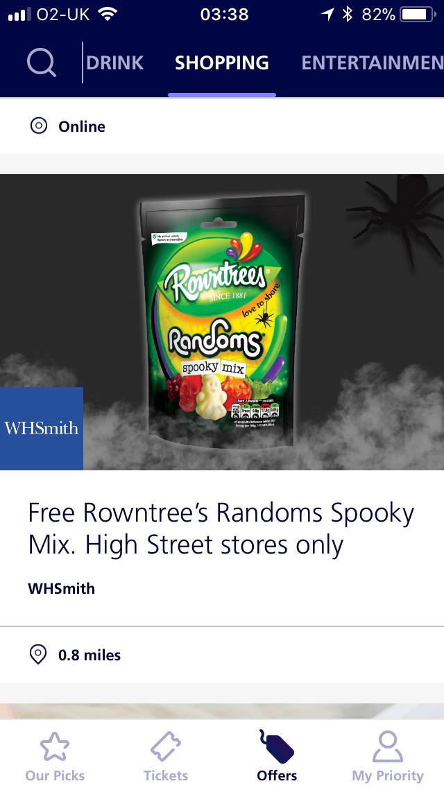 O2 priority free Rowntree random spooky mix. Whsmith high street stores