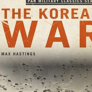 The Korean War - Max Hastings. Kindle Ed. Was £14.99 Now 99p @amazon