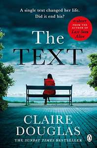 Claire Douglas. The Text. Kindle edition. Free.