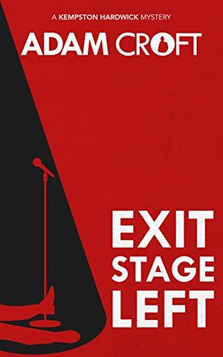 Adam Croft  Exit Stage Left (Kempston Hardwick Mysteries Book 1) Kindle edition. Free. Save £7.95 on print list price.
