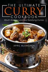 The Ultimate Curry Cookbook: Mouth-Watering and Soul Satisfying Curries Kindle Edition  - Free Download @ Amazon
