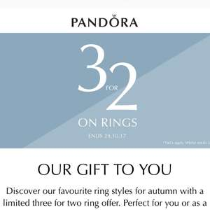 Pandora 3 for 2 on rings until 29-10-2017