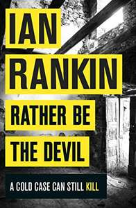 Rather Be The Devil (Inspector Rebus 21) by Ian Rankin Kindle Book 99p @ Amazon