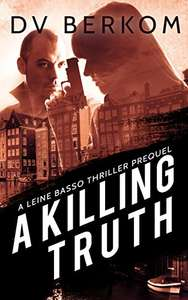 FREE. D.V. Berkom  A Killing Truth. Kindle edition. Save £5.99 on print list price.