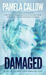 Pamela Callow.  DAMAGED. (The Kate Lange Thriller Series Book 1) FREE. Kindle edition. Save £10.99 on print list price.