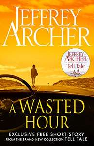 Jeffrey Archer. A Wasted Hour. FREE. Kindle edition.