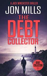 Jon Mills. The Debt Collector. FREE. Kindle edition. Save £7.37 on print list price.