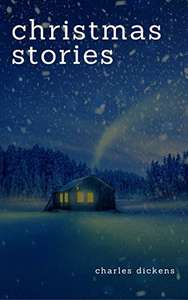 Charles Dickens: Christmas Stories Kindle Edition  - Free Download @ Amazon