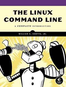 The Linux Command Line: A Complete Introduction. Paperback £3.96  (Prime) / £6.95 (non Prime) at Amazon
