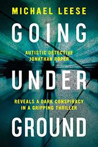 Brilliant  Thriller -  Going Underground: Autistic British detective. (Jonathan Roper Investigates Book 1) Kindle Edition - Free Download @ Amazon