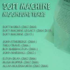 Soft Machine - MoonJune Years (2002 - )   (Full Album Sampler)  Free  @ MoonJune Bandcamp