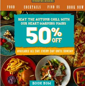 50% off all main meals at chiquito