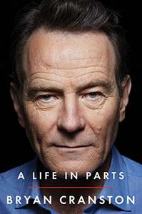 'A Life In Parts'  by Bryan Cranston Kindle Edition for 99p Amazon