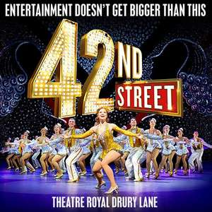 42nd Street Musical at Theatre Royal Drury Lane £35 per ticket plus £1.45 delivery fee @Show Film First