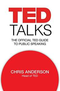TED Talks: The official TED guide to public speaking (Kindle edition) - 99p