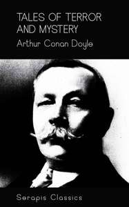 Sir Arthur Conan Doyle  - Tales of Terror and Mystery (Serapis Classics) &  Round the Fire Stories (Serapis Classics) Kindle Editions  - Free Downloads @ Amazon